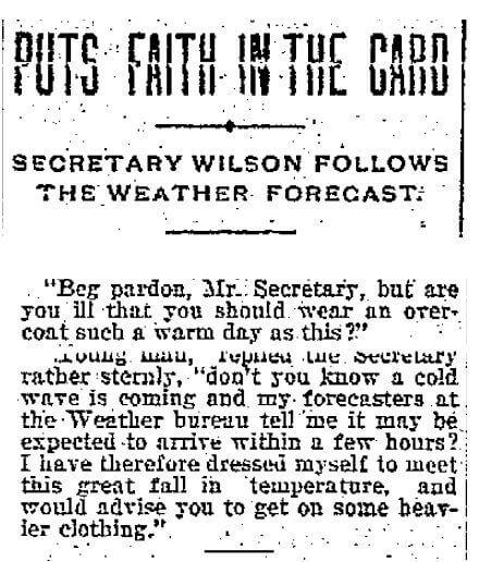 Secretary Wilson (Department of Agriculture) put his trust in the Weather Bureau in 1898.
